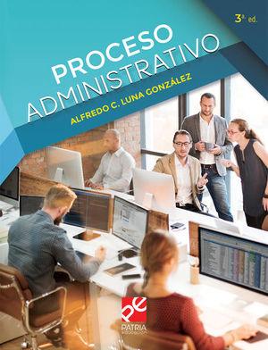 Proceso administrativo / 3 ed.