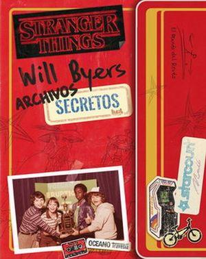 STRANGER THINGS. ARCHIVOS SECRETOS DE WILL BYERS / PD.