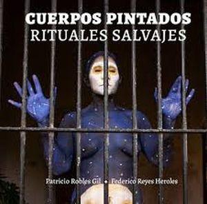 Cuerpos pintados. Rituales salvajes / Pd.