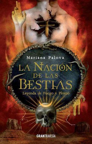 Leyenda de fuego y plomo / La nación de las bestias / vol. 2