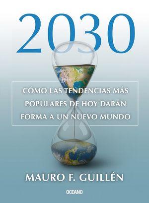 2030. Cómo las tendencias más populares de hoy darán forma a un nuevo mundo