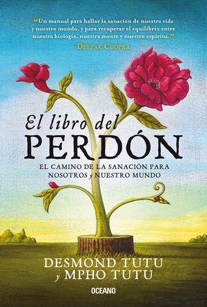 El libro del perdón. El camino de la sanación para nosotros y nuestro mundo / 2 ed.