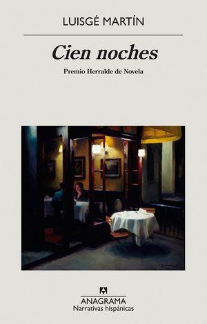 Cien noches. Premio Herralde de Novela / 4 ed.