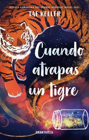 Cuando atrapas un tigre