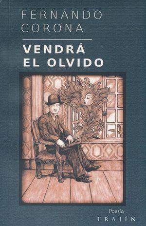 VENDRA EL OLVIDO