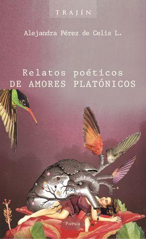Relatos poéticos de amores platónicos