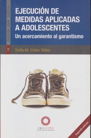 Ejecución de medidas aplicadas a adolescentes / 2 ed.
