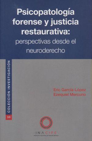 Psicopatología forense y justicia restaurativa: perspectivas desde el neuroderecho