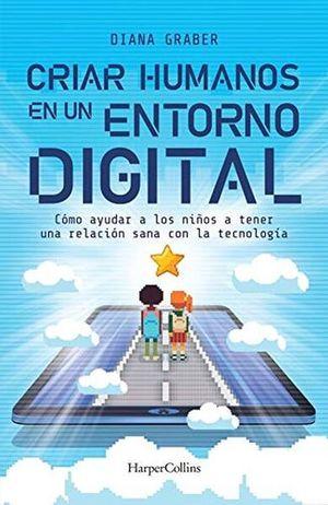 Criar humanos en un entorno digital
