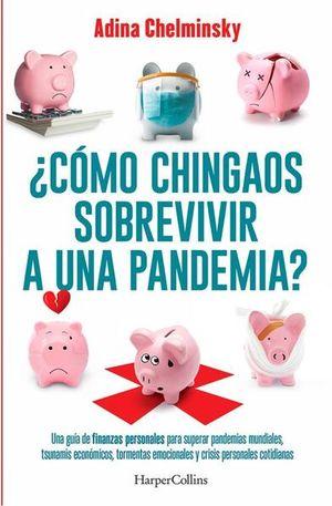 ¿Cómo chingaos sobrevivir a una pandemia?