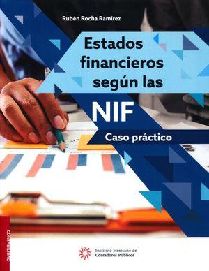 Estados financieros según las NIF. Caso Practico