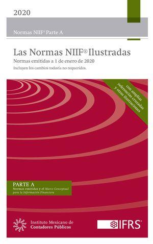 Normas Internacionales de Información Financiera 2020. (NIIF)  Parte A, B y C (Libro rojo iIlustrados)