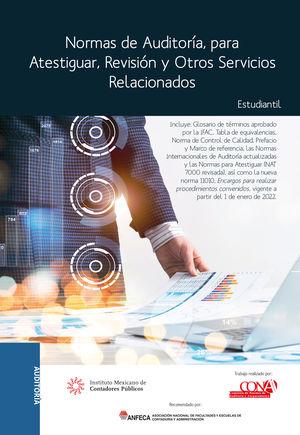 Normas de auditoría, para atestiguar, revisión y otros servicios relacionados. Versión estudiantil / 11 ed.