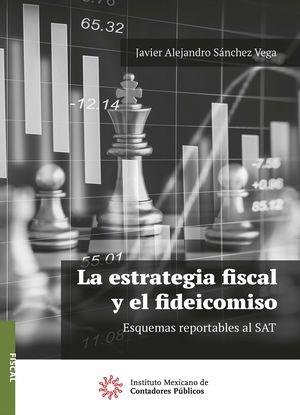 La estrategia fiscal y el fideicomiso. Esquemas reportables al SAT / 3 ed.