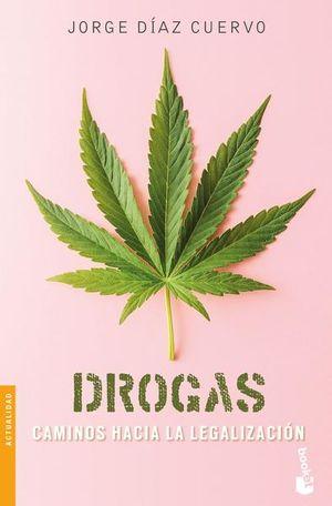 Drogas. Caminos hacia la legalización