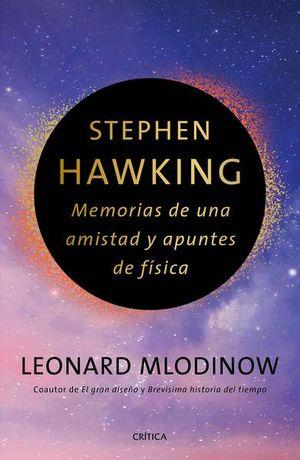 Stephen Hawking. Memorias de una amistad y apuntes de física