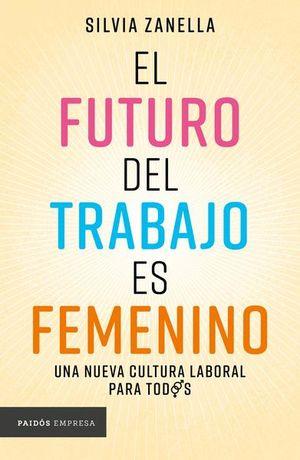 El futuro del trabajo es femenino