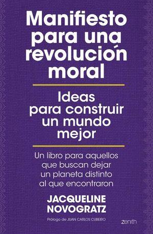 Manifiesto para una revolución moral. Ideas para construir un mundo mejor