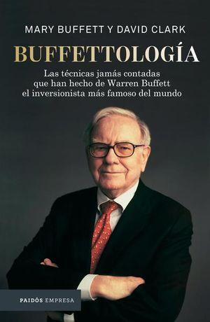 Buffettología. Las técnicas jamás contadas que han hecho de Warren Buffett el inversor más famoso del mundo