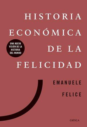 Historia económica de la felicidad. Una nueva visión de la historia del mundo
