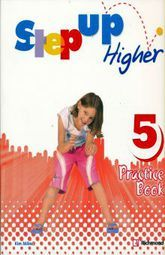 STEP UP HIGHER 5. PRACTICE BOOK