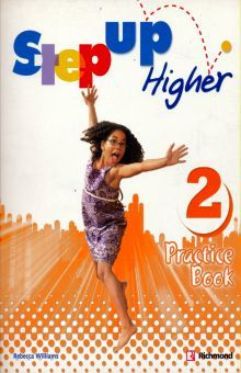STEP UP HIGHER 2. PRACTICE BOOK
