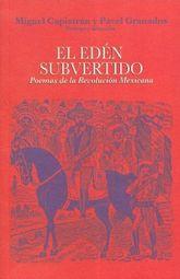 EDEN SUBVERTIDO, EL. POEMAS DE LA REVOLUCION MEXICANA