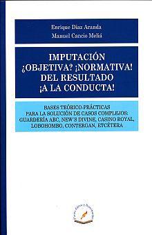 IMPUTACION OBJETIVA NORMATIVA DEL RESULTADO A LA CONDUCTA