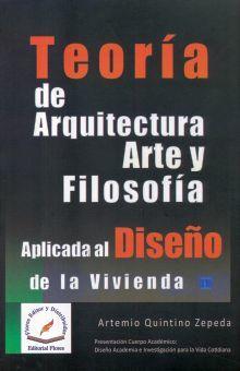 TEORIA DE ARQUITECTURA ARTE Y FILOSOFIA APLICADA AL DISEÑO DE LA VIVIENDA