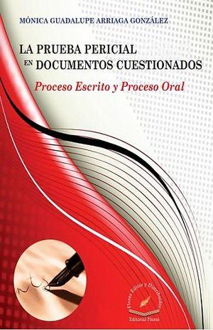 PRUEBA PERICIAL EN DOCUMENTOS CUESTIONADOS, LA. PROCESO ESCRITO Y PROCESO ORAL