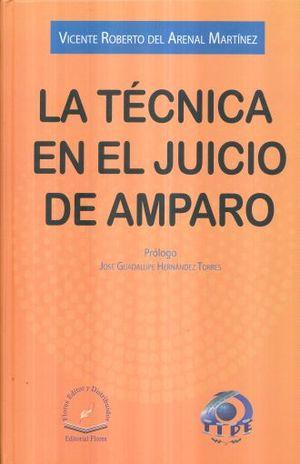 TECNICA EN EL JUICIO DE AMPARO, LA / PD.