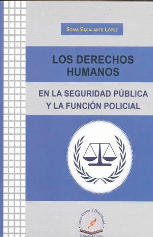 DERECHOS HUMANOS EN LA SEGURIDAD PUBLICA Y LA FUNCION POLICIAL, LOS