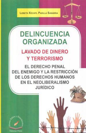 DELINCUENCIA ORGANIZADA LAVADO DE DINERO Y TERRORISMO. EL DERECHO PENAL DEL DENEIGO Y LA RESTRICCION DE LOS DERECHOS HUMANOS