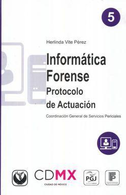 INFORMATICA FORENSE. PROTOCOLO DE ACTUACION