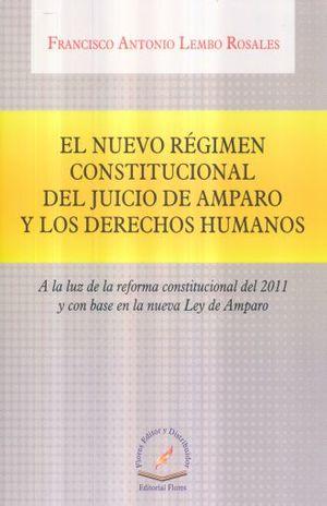 NUEVO REGIMEN CONSTITUCIONAL DEL JUICIO DE AMPARO Y LOS DERECHOS HUMANOS, EL
