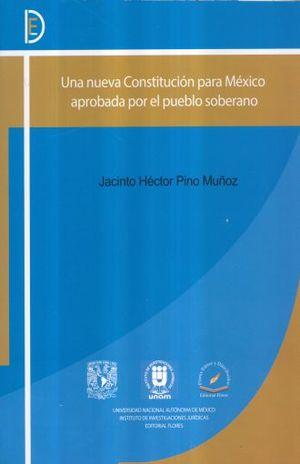 UNA NUEVA CONSTITUCION PARA MEXICO APROBADA POR EL PUEBLO SOBERANO