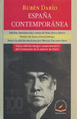 ESPAÑA CONTEMPORANEA. UNICA EDICION INTEGRA CONMEMORATIVA DEL CENTENARIO DE LA MUERTE DE DARIO / PD.