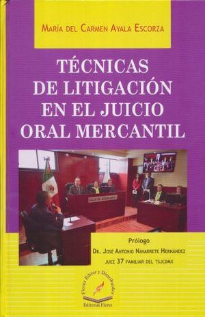 TECNICAS DE LITIGACION EN EL JUICIO ORAL MERCANTIL / PD.