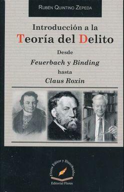 INTRODUCCION A LA TEORIA DEL DELITO. DESDE FEUERBACH Y BINDING HASTA CLAUS ROXIN