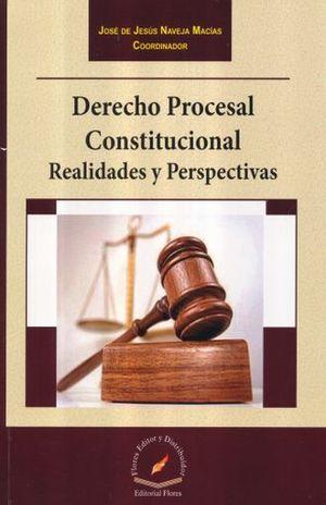 DERECHO PROCESAL CONSTITUCIONAL. REALIDADES Y PERSPECTIVAS