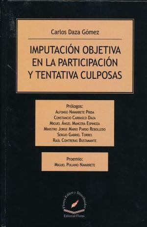 IMPUTACION OBJETIVA EN LA PARTICIPACION Y TENTATIVA CULPOSAS / PD.