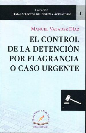 CONTROL DE LA DETECCION POR FLAGRANCIA O CASO URGENTE, EL