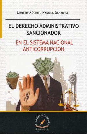 DERECHO ADMINISTRATIVO SANCIONADOR, EL. EN EL SISTEMA NACIONAL ANTICORRUPCION