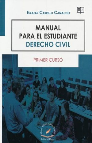 MANUAL PARA EL ESTUDIANTE. DERECHO CIVIL PRIMER CURSO