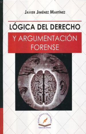 LOGICA DEL DERECHO Y ARGUMENTACION FORENSE / PD.