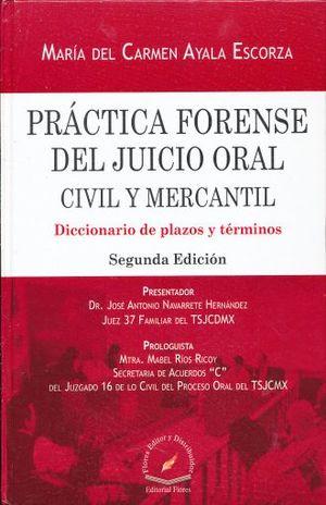 PRACTICA FORENSE DEL JUICIO ORAL CIVIL Y MERCANTIL DICCIONARIO DE PLAZOS Y TERMINOS 2 ED. / PD.
