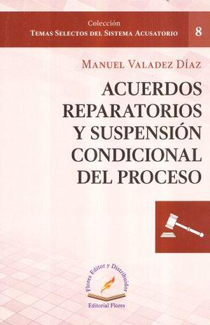 ACUERDOS REPARATORIOS Y SUSPENSION CONDICIONAL DEL PROCESO