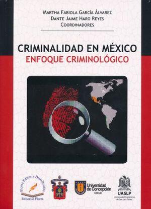CRIMINALIDAD EN MEXICO. ENFOQUE CRIMINOLOGICO
