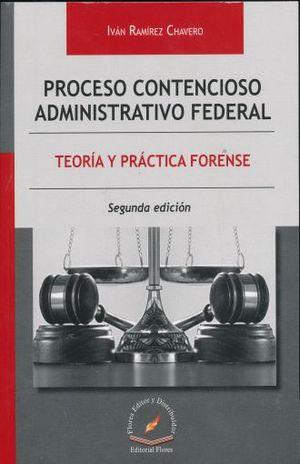 PROCESO CONTENCIOSO ADMINISTRATIVO FEDERAL. TEORIA Y PRACTICA FORENSE / 2 ED.