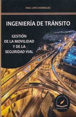 INGENIERIA DE TRANSITO. GESTION DE LA MOVILIDAD Y DE LA SEGURIDAD VIAL